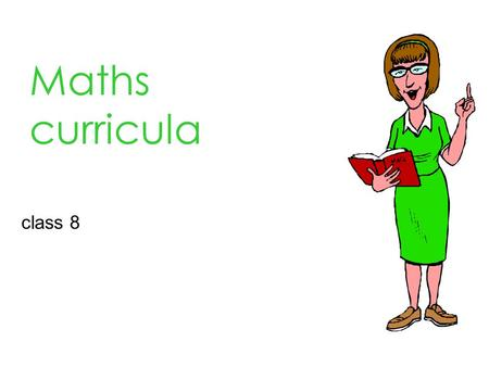 Maths curricula class 8. Part 1 : That´s what the pupils should be able to do already.