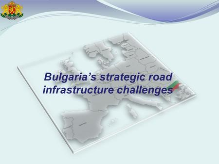 Bulgaria's strategic road infrastructure challenges.