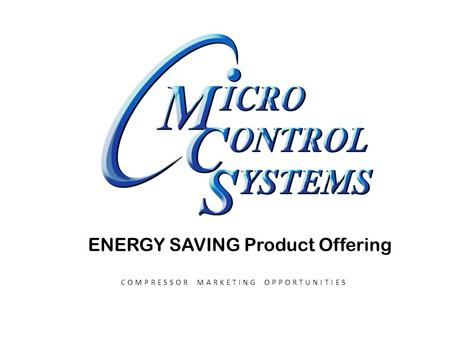 ENERGY SAVING Product Offering COMPRESSOR MARKETING OPPORTUNITIES.