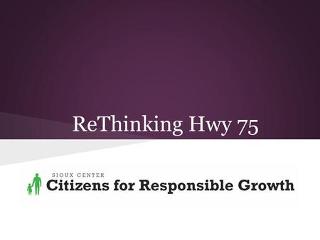 ReThinking Hwy 75. Our downtown The city explains the project.