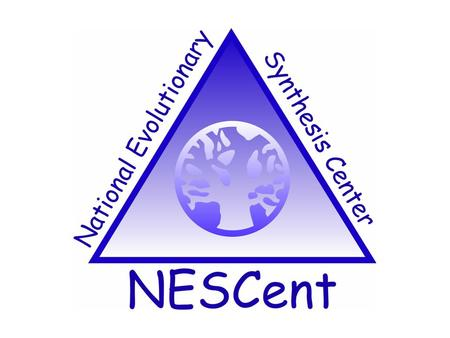 What is NESCent? Inspired by the National Center for Ecological Analysis and Synthesis What is NESCent?