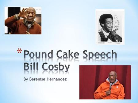 By Berenise Hernandez. * Bill Cosby was born as William Henry Cosby on July 12, 1937. * He dropped out of high school to join the U.S. Navy and later.