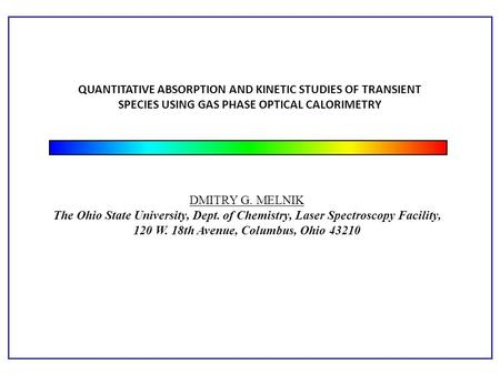 QUANTITATIVE ABSORPTION AND KINETIC STUDIES OF TRANSIENT