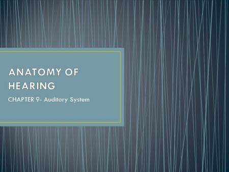 CHAPTER 9- Auditory System