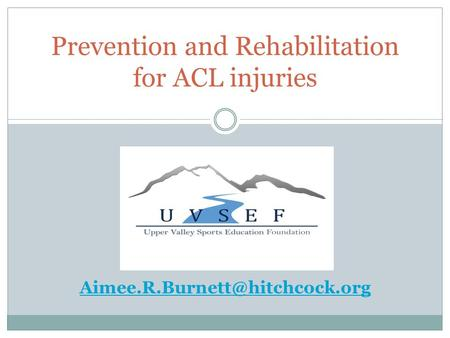 Prevention and Rehabilitation for ACL injuries