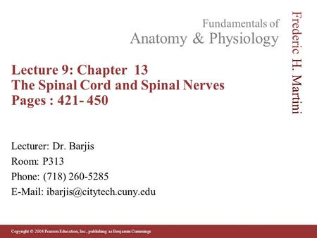 Lecture 9: Chapter  13  The Spinal Cord and Spinal Nerves Pages :