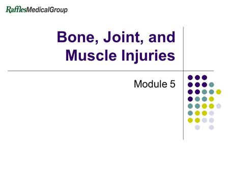 Bone, Joint, and Muscle Injuries Module 5. 2 Bone, Joint, and Muscle Injuries Skeletal system Fractures Dislocation Sprain and strains.
