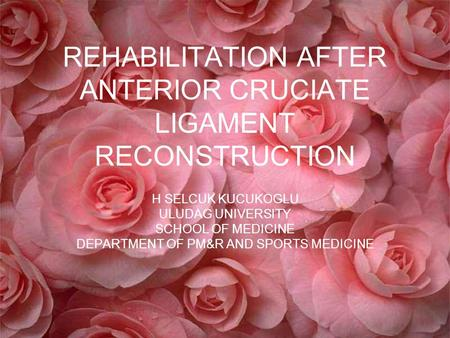 REHABILITATION AFTER ANTERIOR CRUCIATE LIGAMENT RECONSTRUCTION