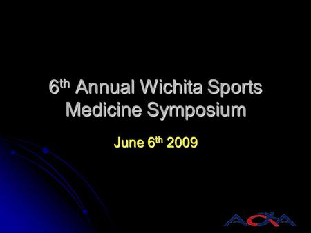 6th Annual Wichita Sports Medicine Symposium