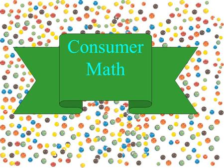 10-1 Consumer Math. 10-2 Chapter 2 Consumer Arithmetic.
