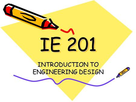 IE 201 INTRODUCTION TO ENGINEERING DESIGN. L-3d Presentation Team 5 Abdullah AbuKhwejah Abdullah Siami Adam Jalal Rami Almatani Mohamed AlShayea.