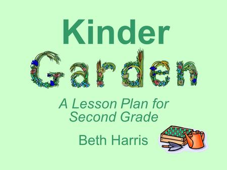 A Lesson Plan for Second Grade Beth Harris