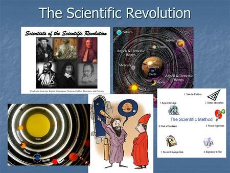 The Scientific Revolution. The Philosophical Medieval View Aristotle & Ptolemy from Greece supported the Aristotle & Ptolemy from Greece supported the.