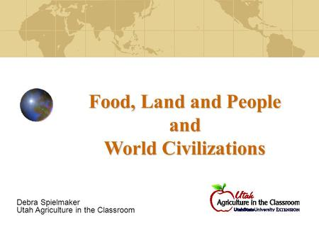 Food, Land and People and World Civilizations