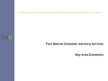Bae Fort Monroe Economic Advisory Services Bay Area Economics.