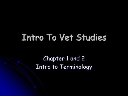 Chapter 1 and 2 Intro to Terminology