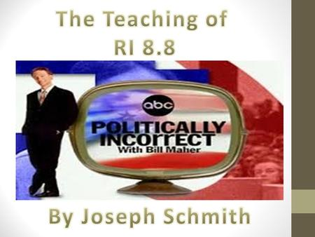 The Teaching of RI 8.8 By Joseph Schmith.