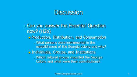 1 Discussion Can you answer the Essential Question now? (H2b) Can you answer the Essential Question now? (H2b) Production, Distribution, and Consumption.