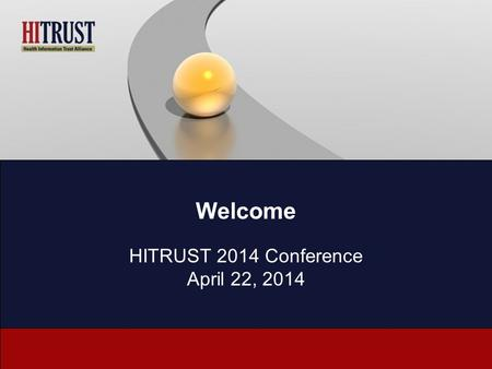Welcome HITRUST 2014 Conference April 22, 2014. The Evolving Information Security Organization – Challenges and Successes Jason Taule, Chief Security.
