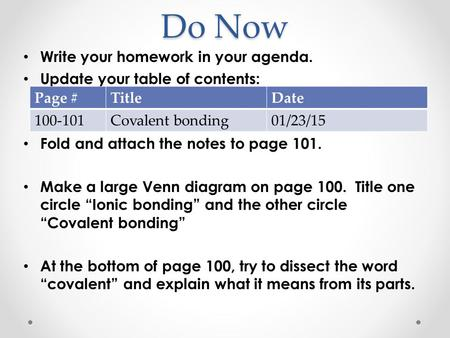 Do Now Write your homework in your agenda. Update your table of contents: Fold and attach the notes to page 101. Make a large Venn diagram on page 100.