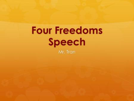 Four Freedoms Speech Mr. Tran.  Turn in your packets!