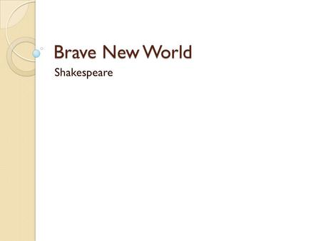 Brave New World Shakespeare.
