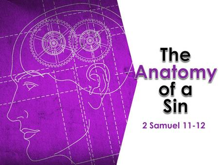 2 Samuel 11-12. One sin has many parts.  Gen 3:6.  Several things come together:  If the serpent hadn't been in the Garden, Eve likely would not have.