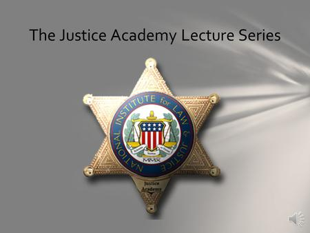 The Justice Academy Lecture Series Occam was Wrong ! Multivariate & Multidirectional Research Design Strategies Using Spatial Analysis Systems By Judge.