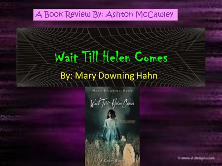 Wait Till Helen Comes By: Mary Downing Hahn