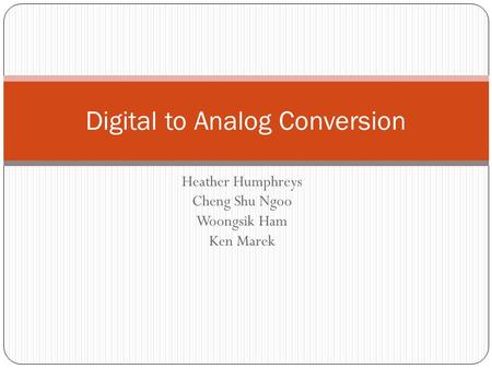 Digital to Analog Conversion
