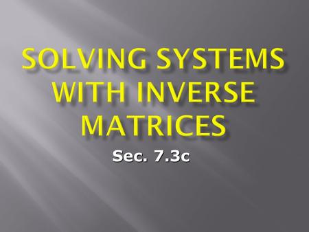 Solving Systems with Inverse Matrices