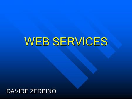 WEB SERVICES DAVIDE ZERBINO. Summary: Introduction Introduction Definition Definition Web Service Model Web Service Model Web Service Architecture Web.