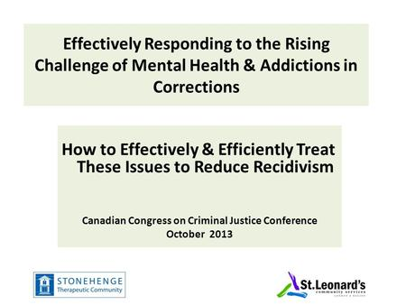 Effectively Responding to the Rising Challenge of Mental Health & Addictions in Corrections How to Effectively & Efficiently Treat These Issues to Reduce.