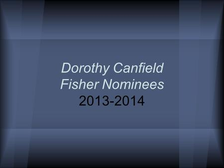 Dorothy Canfield Fisher Nominees 2013-2014. 2013 Winner The Running Dream by Wendelin Van Draanen THE BEST BOOK EVER!!! When an accident takes away her.