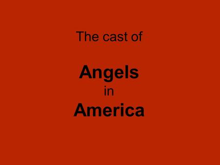 The cast of Angels in America. Adam Moore is Prior Walter.