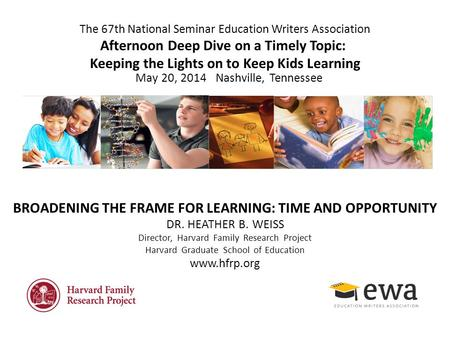 The 67th National Seminar Education Writers Association Afternoon Deep Dive on a Timely Topic: Keeping the Lights on to Keep Kids Learning BROADENING THE.