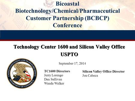 Technology Center 1600 and Silicon Valley Office USPTO
