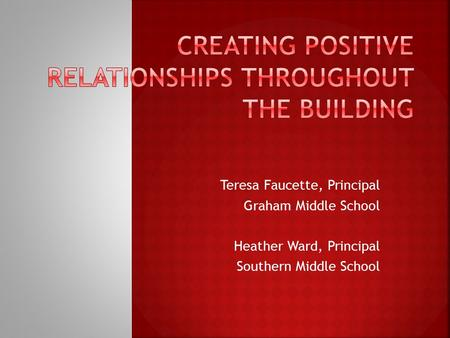 Creating Positive Relationships Throughout The Building