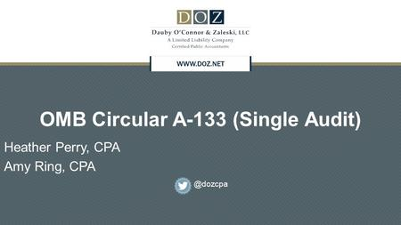 OMB Circular A-133 (Single Audit) Heather Perry, CPA Amy Ring,