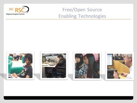 Free/Open Source Enabling Technologies