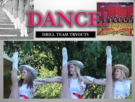 DRILL TEAM TRYOUTS. The purpose of the Sidekicks and Texanettes is to promote school spirit and sportsmanship at school functions and to serve as a performing.