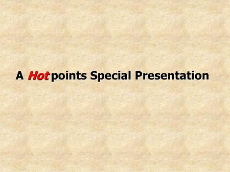 A Hot points Special Presentation Get Ready For The Ultimate Show Of Shows………..