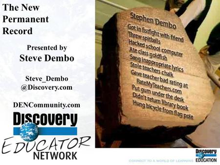The New Permanent Record Presented by Steve Dembo DENCommunity.com.