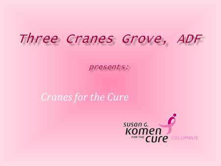Cranes for the Cure. Columbus geared up for breast cancer awareness by turning 'Pink'.