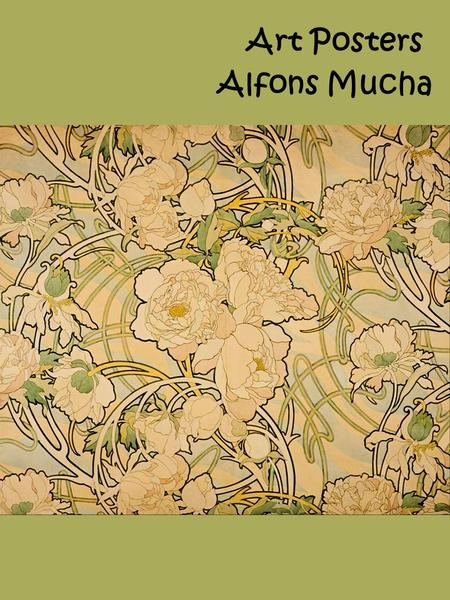 Art Posters Alfons Mucha. Mucha was established as a leading poster artist between 1895 and 1900. During this period, six posters by Mucha appeared in.