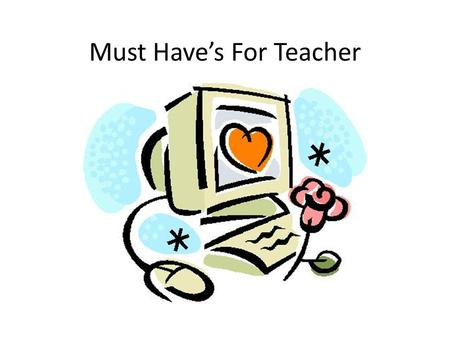 Must Have's For Teacher. Web sites