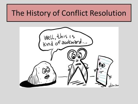 The History of Conflict Resolution