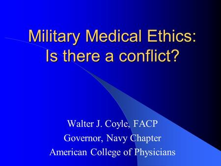 Military Medical Ethics: Is there a conflict?