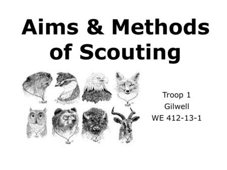 Aims & Methods of Scouting Troop 1 Gilwell WE 412-13-1.