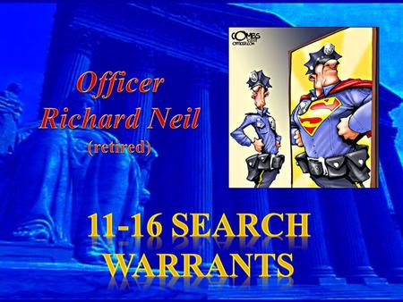 PURPOSE OF THIS SECTION  HISTORY OF SEARCH WARRANTS  BASIC REQUIREMENTS FOR WRITING AND OBTAINING A SEARCH WARRANT IN OHIO.